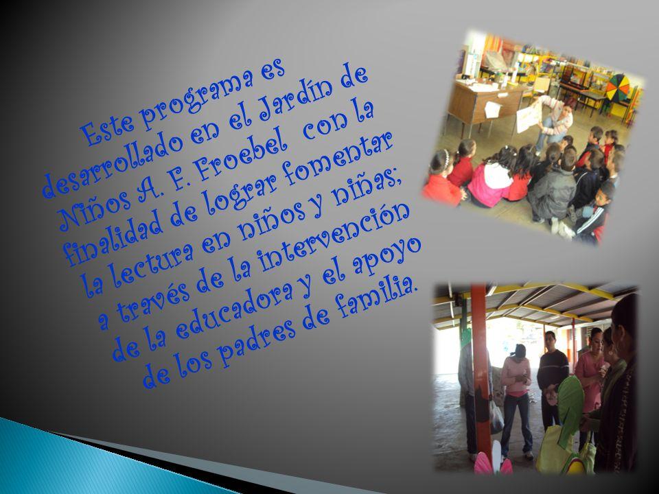 Este programa es desarrollado en el Jardín de Niños A.