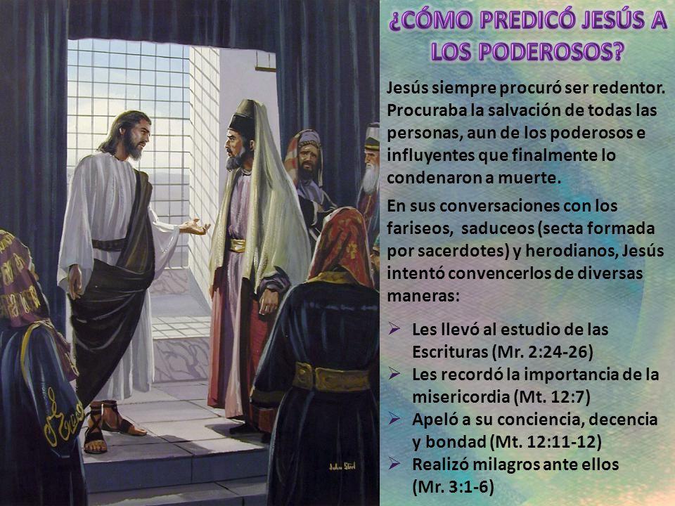 Jesús siempre procuró ser redentor.