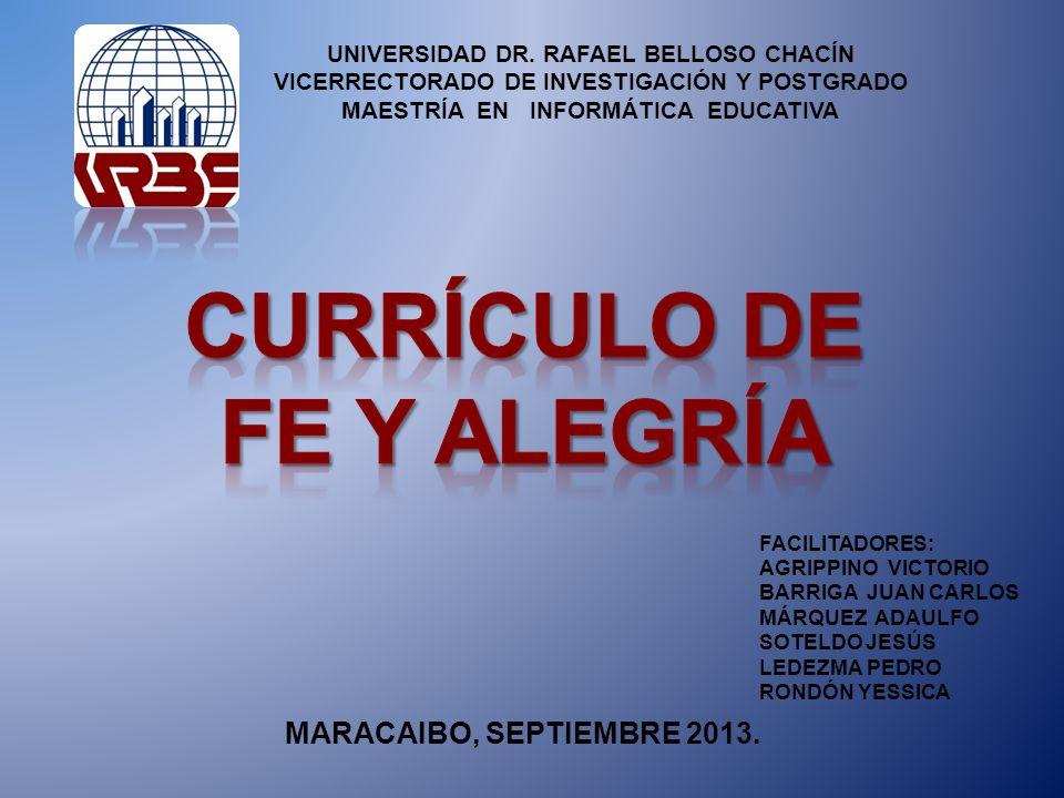 UNIVERSIDAD DR. RAFAEL BELLOSO CHACÍN VICERRECTORADO DE INVESTIGACIÓN Y POSTGRADO MAESTRÍA EN INFORMÁTICA EDUCATIVA FACILITADORES: AGRIPPINO VICTORIO