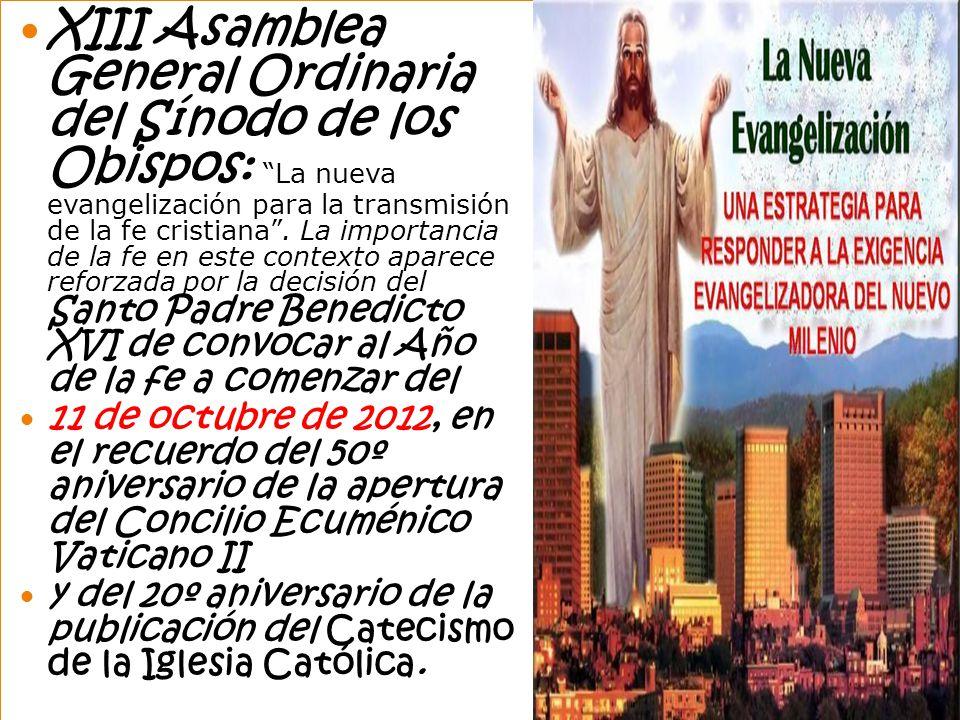 XIII Asamblea General Ordinaria del Sínodo de los Obispos: La nueva evangelización para la transmisión de la fe cristiana.