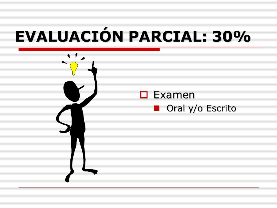 EVALUACIÓN INTERMEDIA: 70% 10% Participación 10% Participación 10% Tareas extraclase 10% Tareas extraclase 30% Avances de Proyecto e Integración y tra