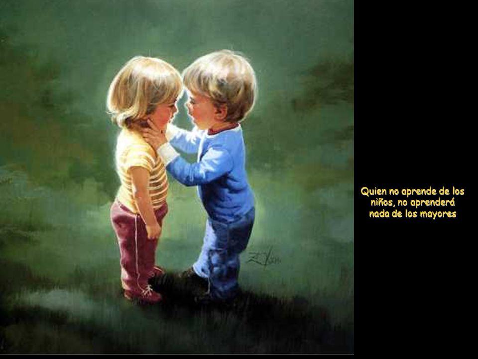 Los niños no tienen pasado ni futuro, por eso gozan del presente, por eso gozan del presente, cosa que rara vez nos ocurre a nosotros cosa que rara ve