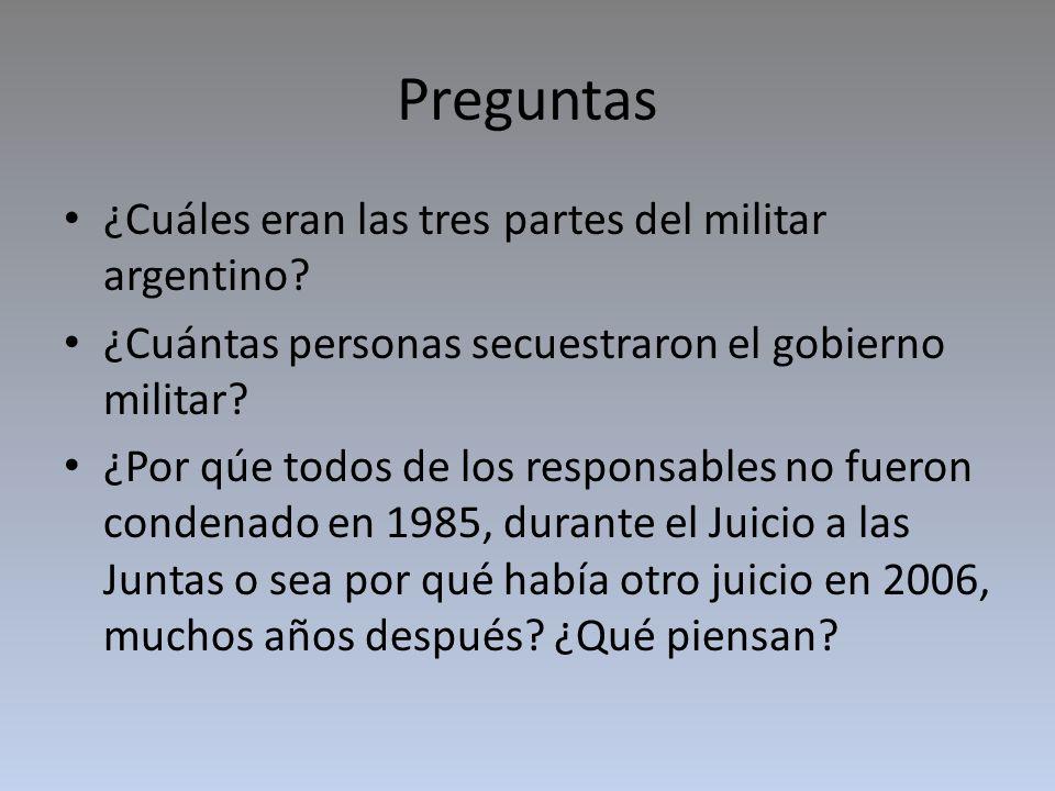 Preguntas ¿Cuáles eran las tres partes del militar argentino.