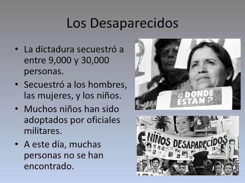 Los Desaparecidos La dictadura secuestró a entre 9,000 y 30,000 personas.