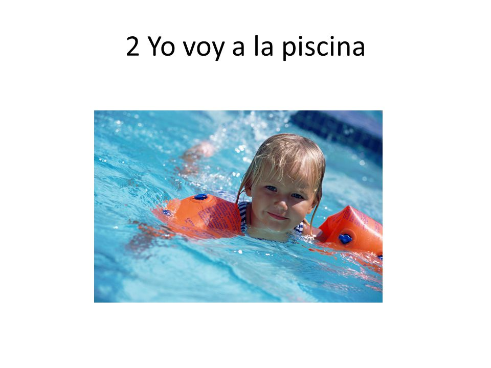 2 Yo voy a la piscina