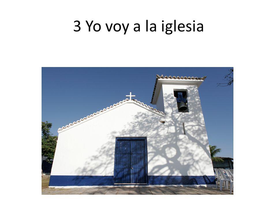3 Yo voy a la iglesia