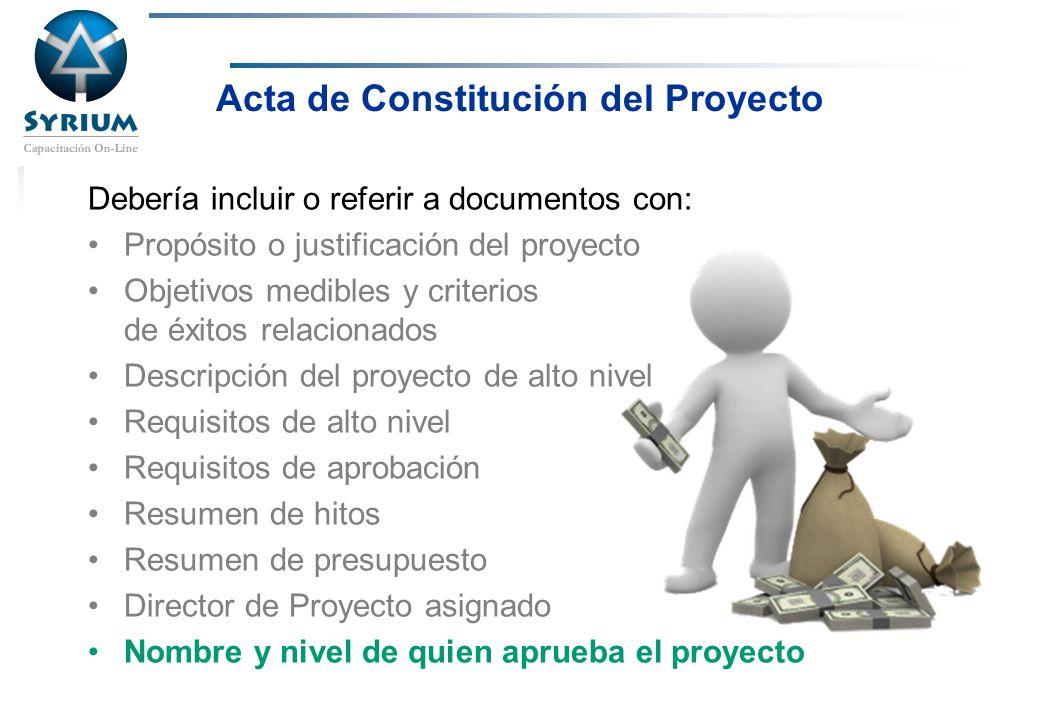 Rosario Morelli, PMP Acta de Constitución del Proyecto Debería incluir o referir a documentos con: Propósito o justificación del proyecto Objetivos me