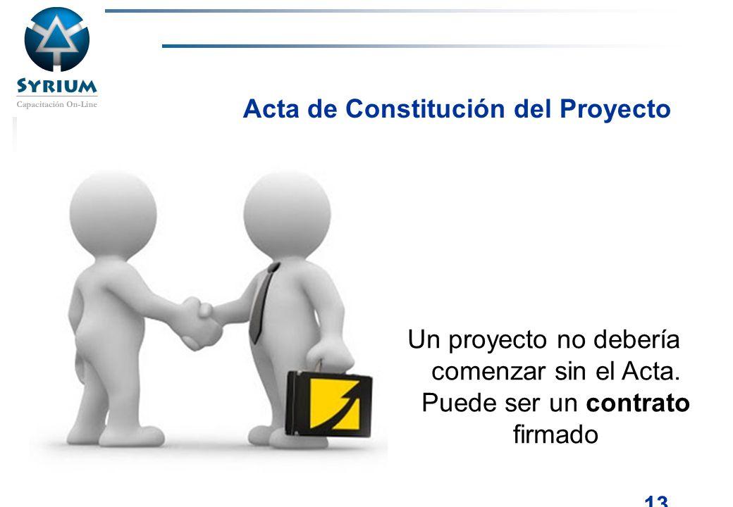 Rosario Morelli, PMP 13 Acta de Constitución del Proyecto Un proyecto no debería comenzar sin el Acta. Puede ser un contrato firmado