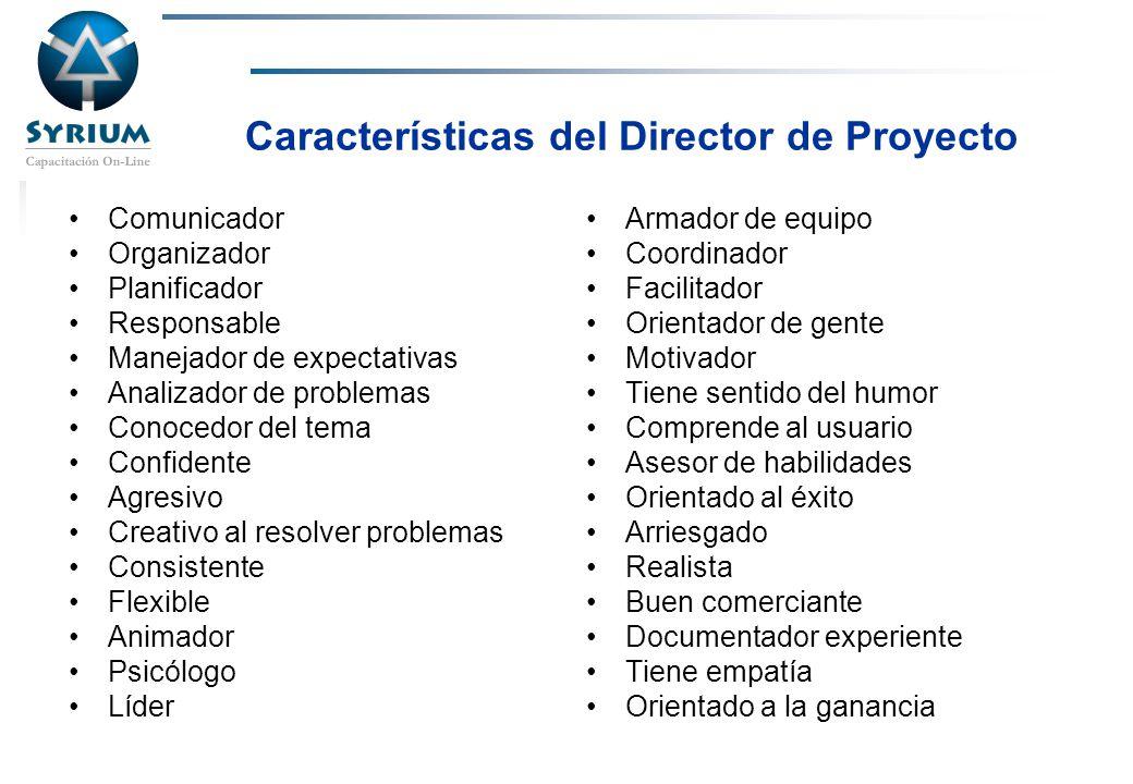 Rosario Morelli, PMP Características del Director de Proyecto Comunicador Organizador Planificador Responsable Manejador de expectativas Analizador de