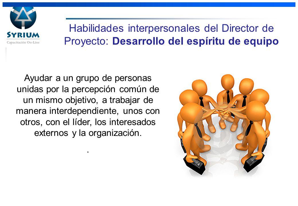 Rosario Morelli, PMP Habilidades interpersonales del Director de Proyecto: Desarrollo del espíritu de equipo Ayudar a un grupo de personas unidas por