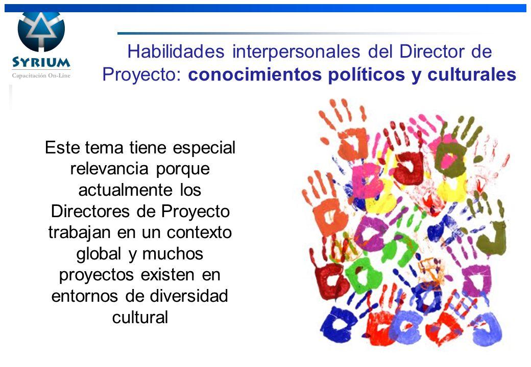 Rosario Morelli, PMP Habilidades interpersonales del Director de Proyecto: conocimientos políticos y culturales Este tema tiene especial relevancia po