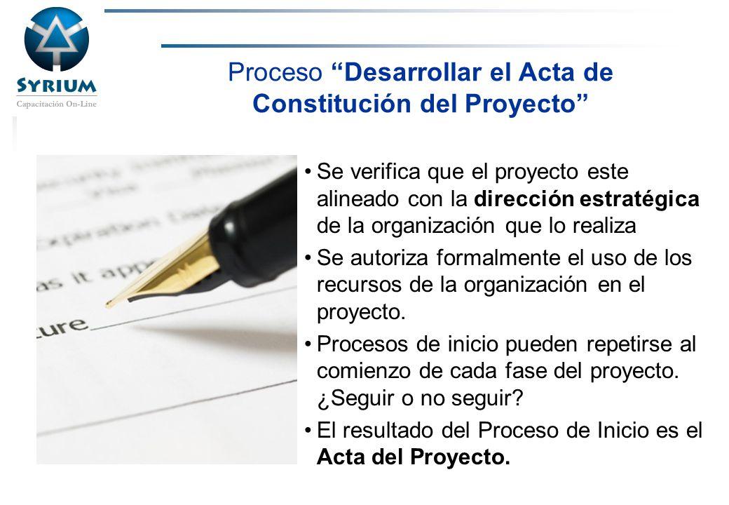 Rosario Morelli, PMP Proceso Desarrollar el Acta de Constitución del Proyecto Se verifica que el proyecto este alineado con la dirección estratégica d