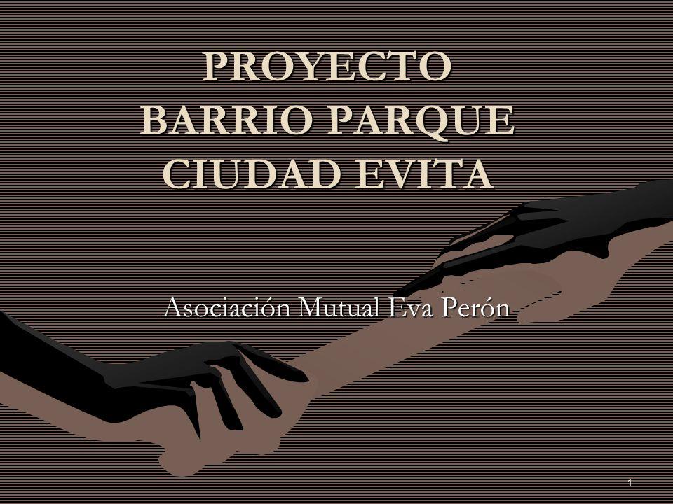 1 PROYECTO BARRIO PARQUE CIUDAD EVITA Asociación Mutual Eva Perón