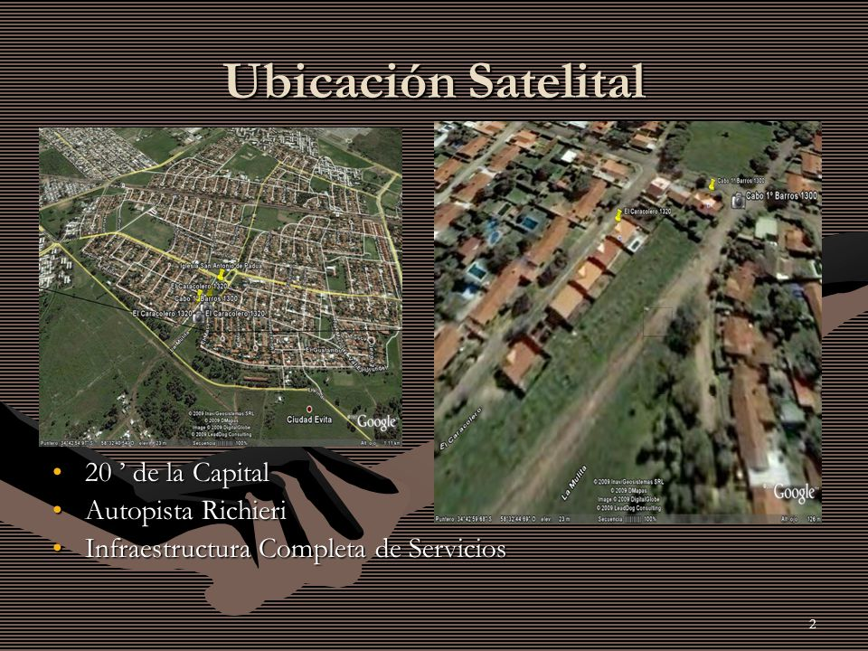 2 Ubicación Satelital 20 de la Capital Autopista Richieri Infraestructura Completa de Servicios