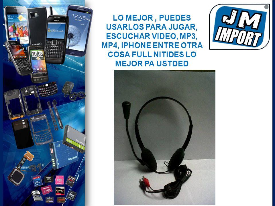 LO MEJOR, PUEDES USARLOS PARA JUGAR, ESCUCHAR VIDEO, MP3, MP4, IPHONE ENTRE OTRA COSA FULL NITIDES LO MEJOR PA USTDED