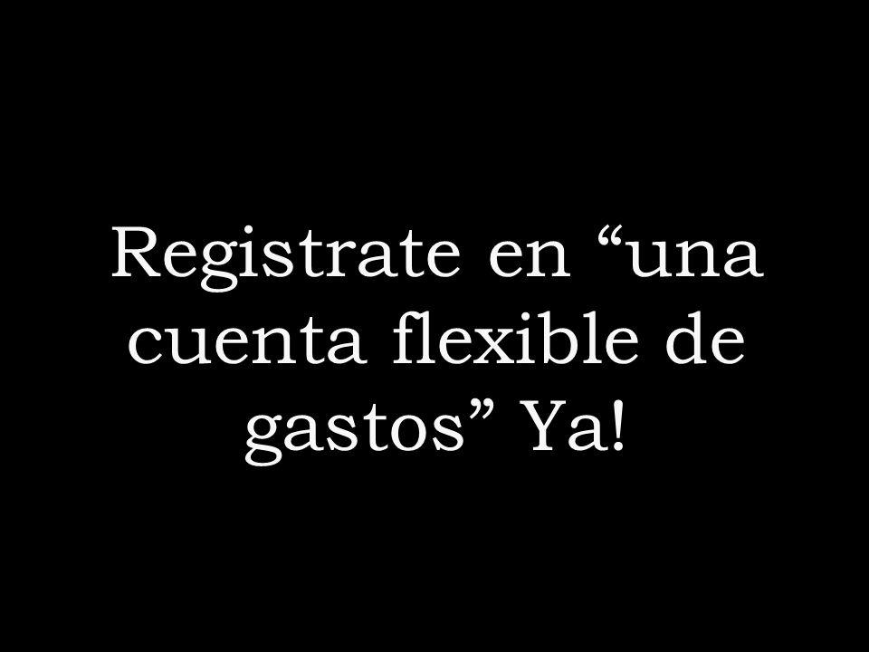 Registrate en una cuenta flexible de gastos Ya! Start right away