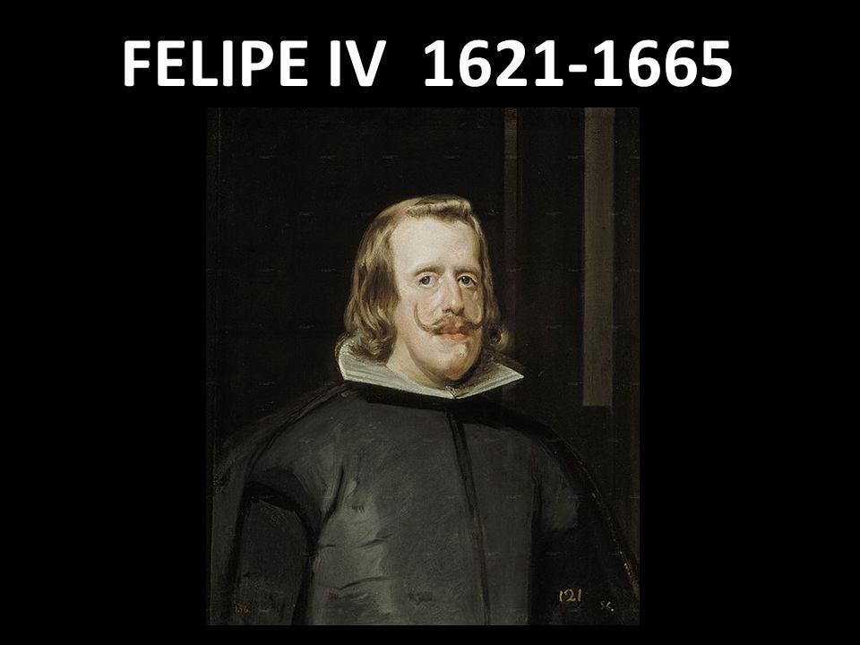 FELIPE IV 1621-1665