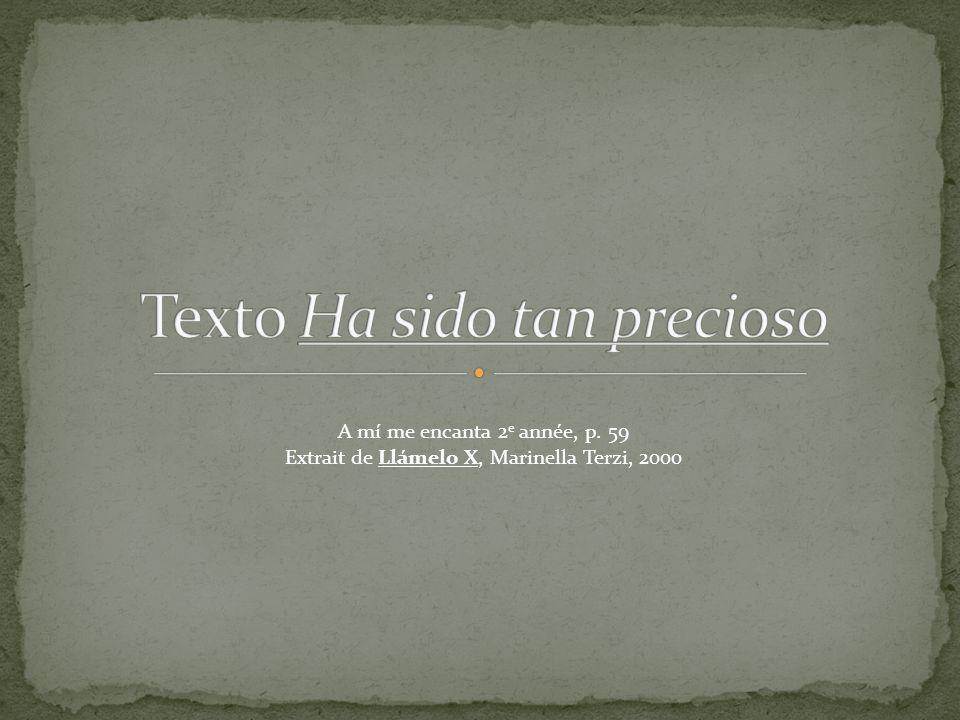 A mí me encanta 2 e année, p. 59 Extrait de Llámelo X, Marinella Terzi, 2000