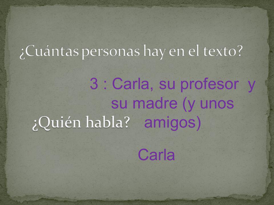 3 : Carla, su profesor y su madre (y unos amigos) Carla