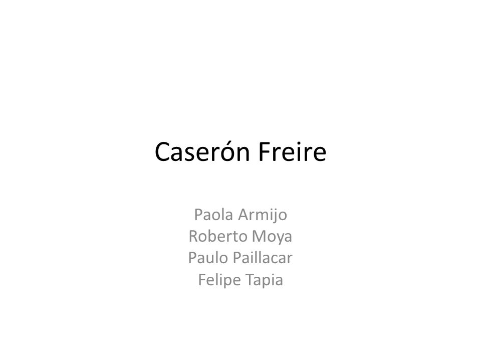 Caserón Freire Paola Armijo Roberto Moya Paulo Paillacar Felipe Tapia
