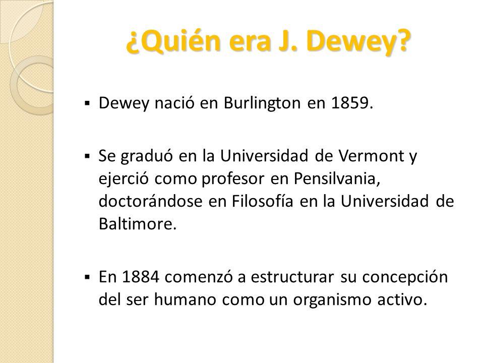 Dewey nació en Burlington en 1859. Se graduó en la Universidad de Vermont y ejerció como profesor en Pensilvania, doctorándose en Filosofía en la Univ