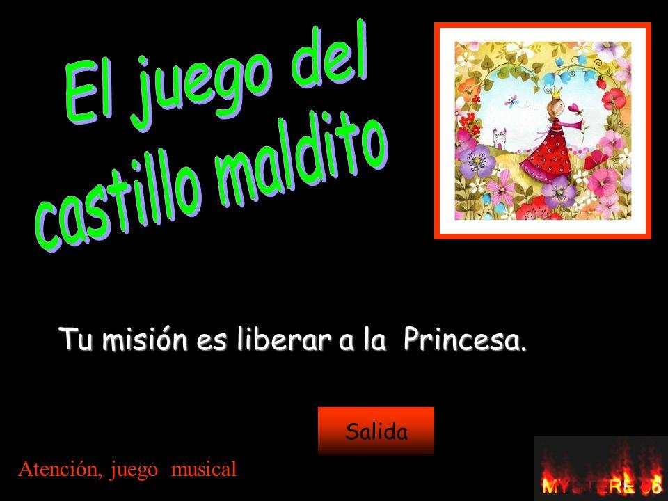 Tu misión es liberar a la Princesa. Salida Atención, juego musical