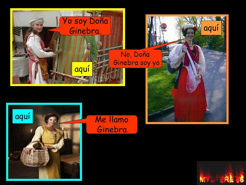 VOY NO VOY El Bufón del Rey, te dice que vayas al final de la plaza y preguntes por Doña Ginebra.