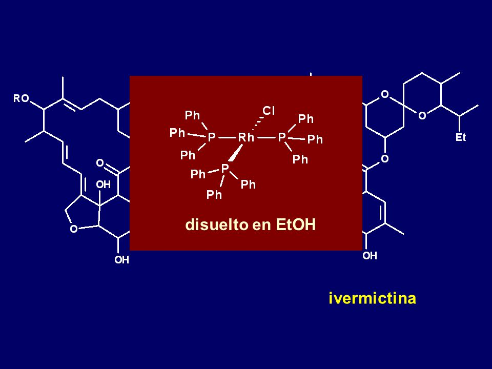 H2H2 RhCl(PPh 3 ) 3 disuelto en EtOH ivermictina disuelto en EtOH
