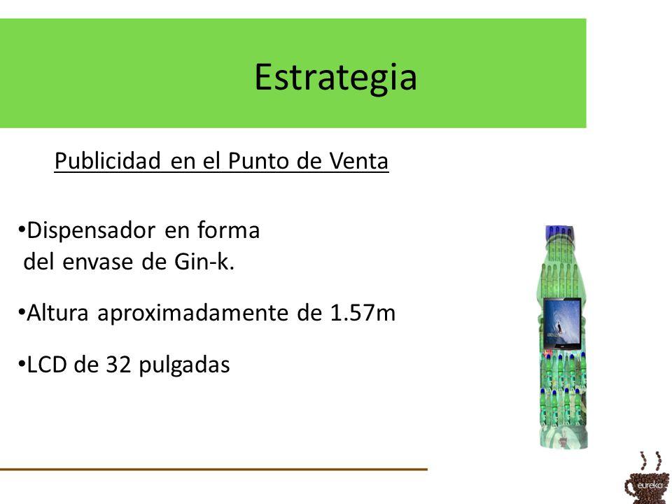 Publicidad en el Punto de Venta Dispensador en forma del envase de Gin-k. Altura aproximadamente de 1.57m LCD de 32 pulgadas