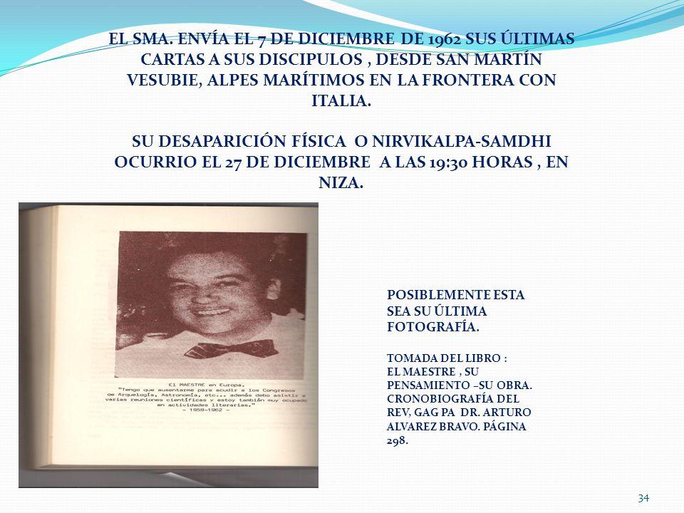 EL SMA. ENVÍA EL 7 DE DICIEMBRE DE 1962 SUS ÚLTIMAS CARTAS A SUS DISCIPULOS, DESDE SAN MARTÍN VESUBIE, ALPES MARÍTIMOS EN LA FRONTERA CON ITALIA. SU D