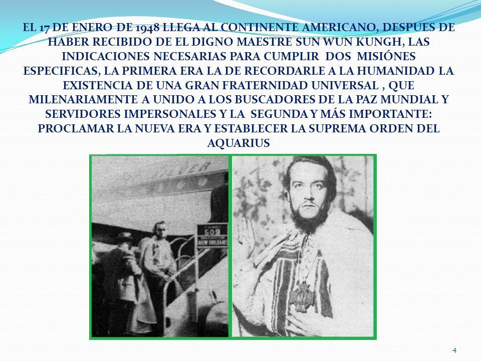 EL 17 DE ENERO DE 1948 LLEGA AL CONTINENTE AMERICANO, DESPUES DE HABER RECIBIDO DE EL DIGNO MAESTRE SUN WUN KUNGH, LAS INDICACIONES NECESARIAS PARA CU