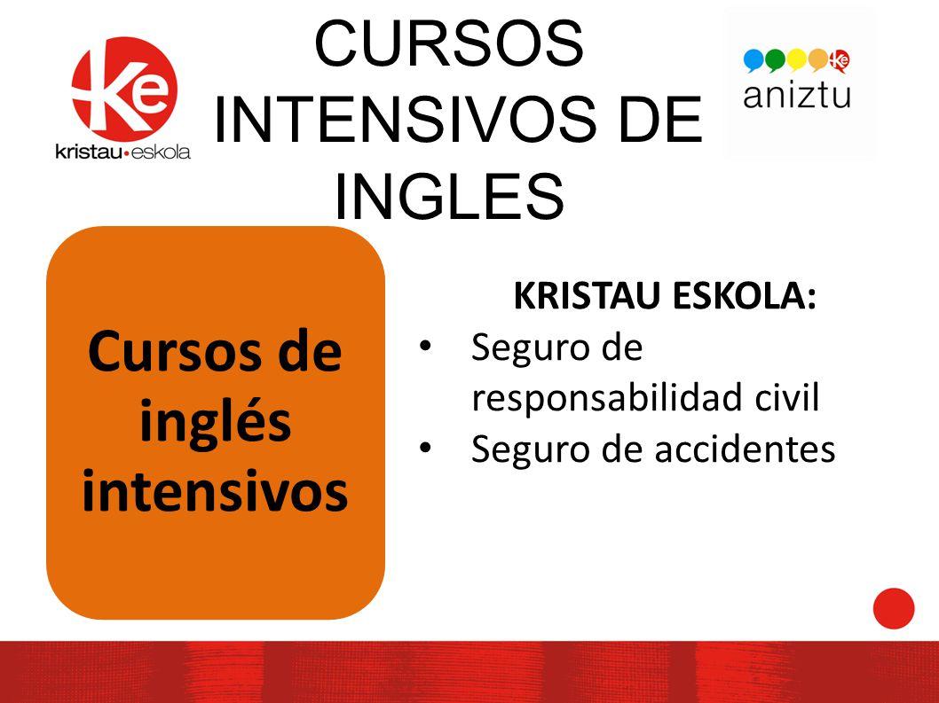 CURSOS INTENSIVOS DE INGLES Cursos de inglés intensivos KRISTAU ESKOLA: Seguro de responsabilidad civil Seguro de accidentes