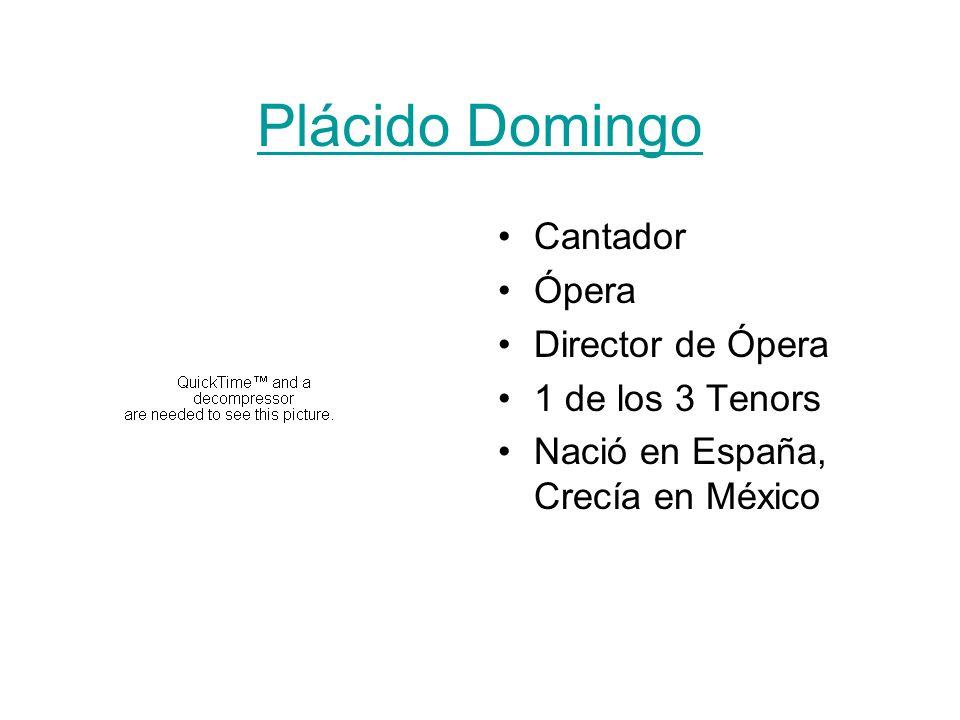 Plácido Domingo Cantador Ópera Director de Ópera 1 de los 3 Tenors Nació en España, Crecía en México