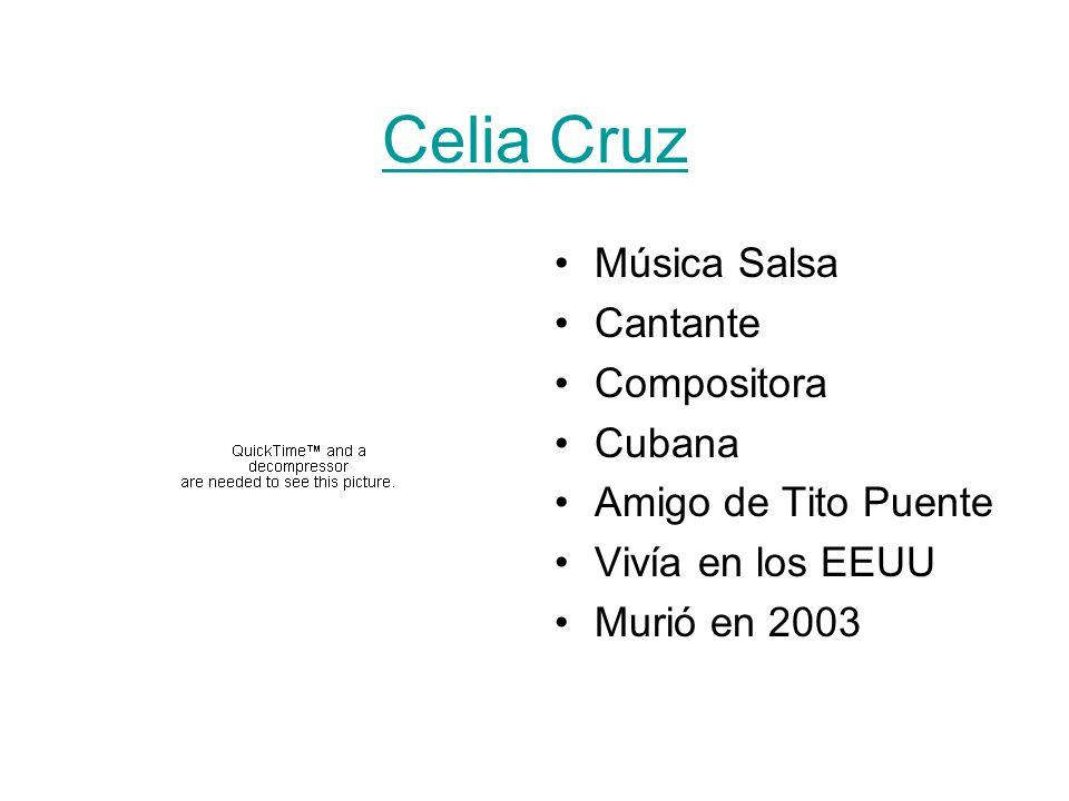 Celia Cruz Música Salsa Cantante Compositora Cubana Amigo de Tito Puente Vivía en los EEUU Murió en 2003