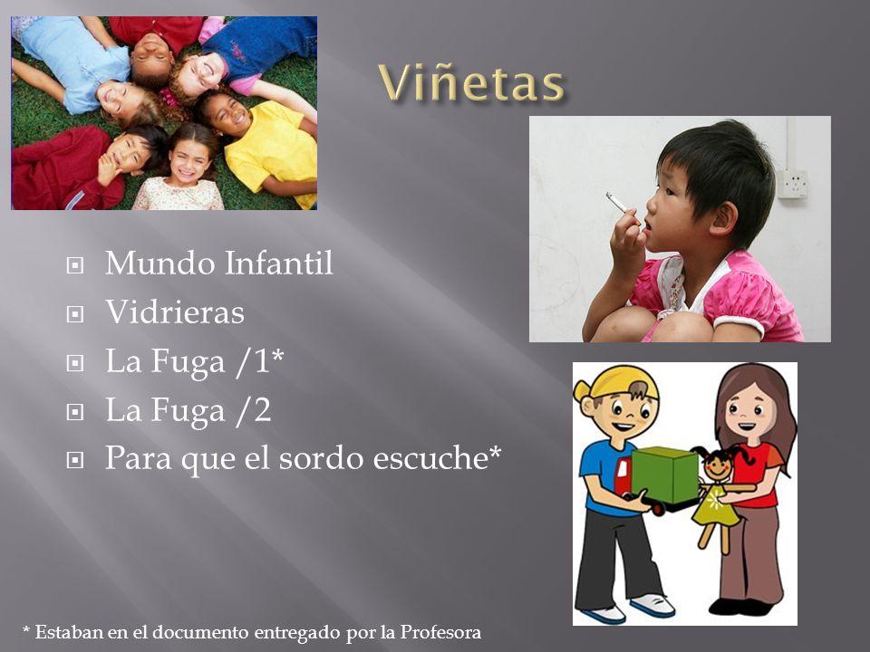 Mundo Infantil Vidrieras La Fuga /1* La Fuga /2 Para que el sordo escuche* * Estaban en el documento entregado por la Profesora