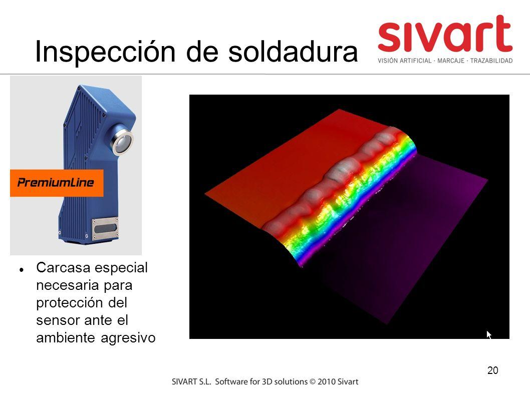 20 Inspección de soldadura Carcasa especial necesaria para protección del sensor ante el ambiente agresivo