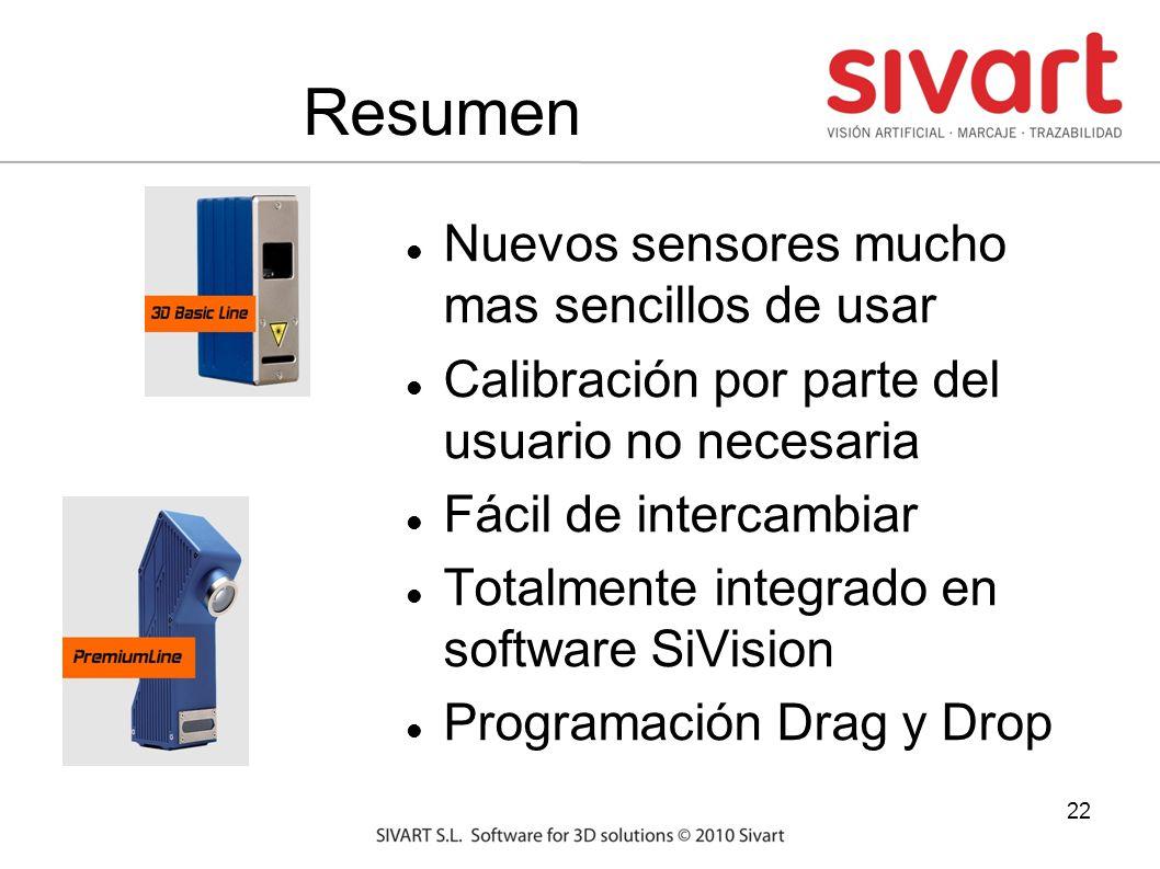 22 Resumen Nuevos sensores mucho mas sencillos de usar Calibración por parte del usuario no necesaria Fácil de intercambiar Totalmente integrado en software SiVision Programación Drag y Drop