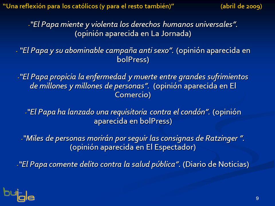 9 Una reflexión para los católicos (y para el resto también) (abril de 2009) - El Papa miente y violenta los derechos humanos universales.
