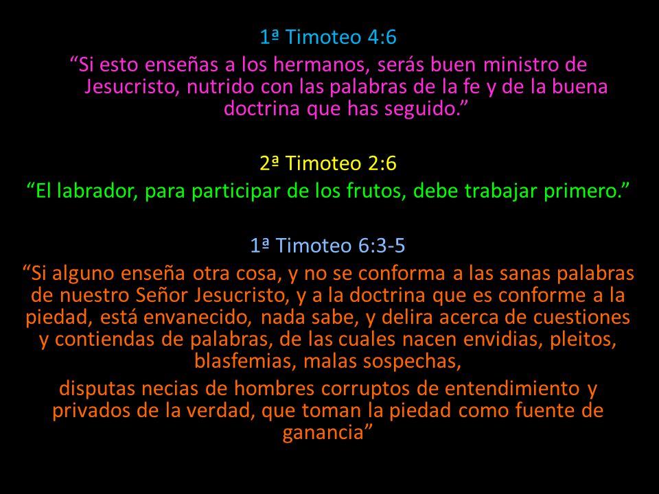 1ª Timoteo 4:6 Si esto enseñas a los hermanos, serás buen ministro de Jesucristo, nutrido con las palabras de la fe y de la buena doctrina que has seg
