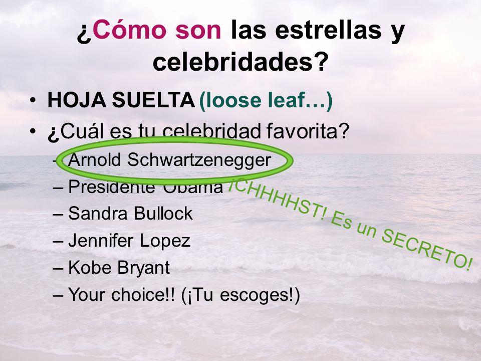 ¿Cómo son las estrellas y celebridades.HOJA SUELTA (loose leaf…) ¿Cuál es tu celebridad favorita.