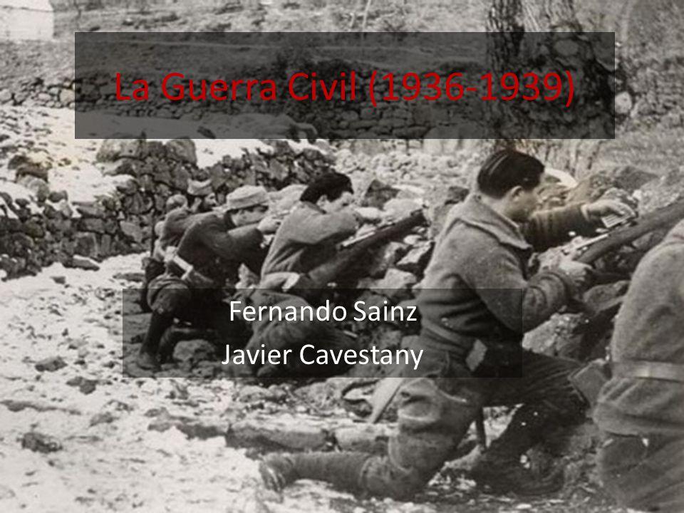 La Guerra Civil (1936-1939) Fernando Sainz Javier Cavestany