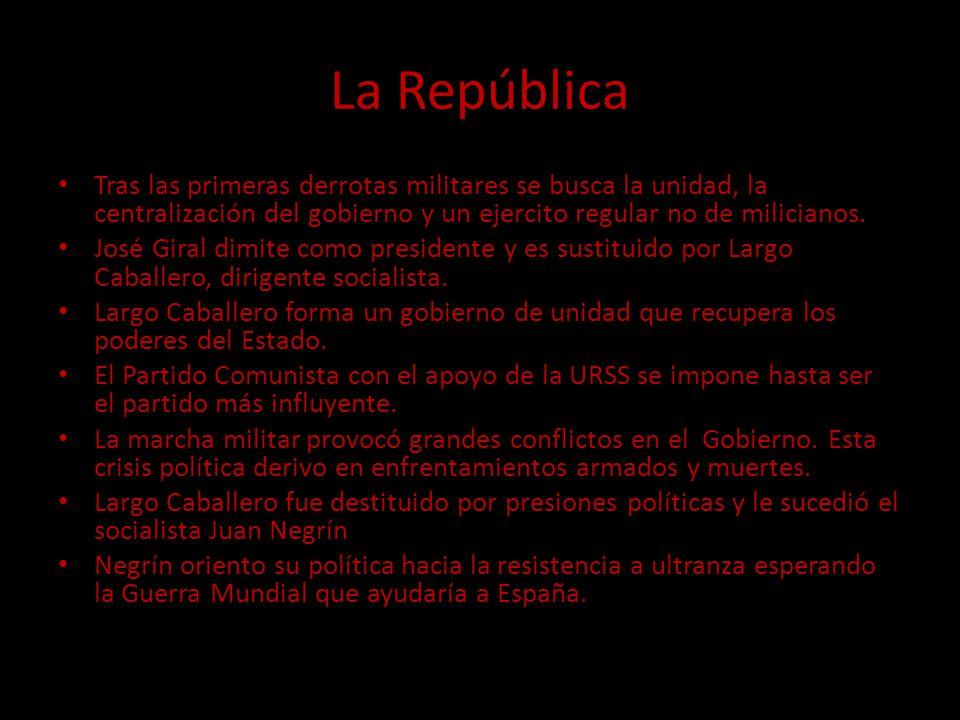 La República Tras las primeras derrotas militares se busca la unidad, la centralización del gobierno y un ejercito regular no de milicianos. José Gira