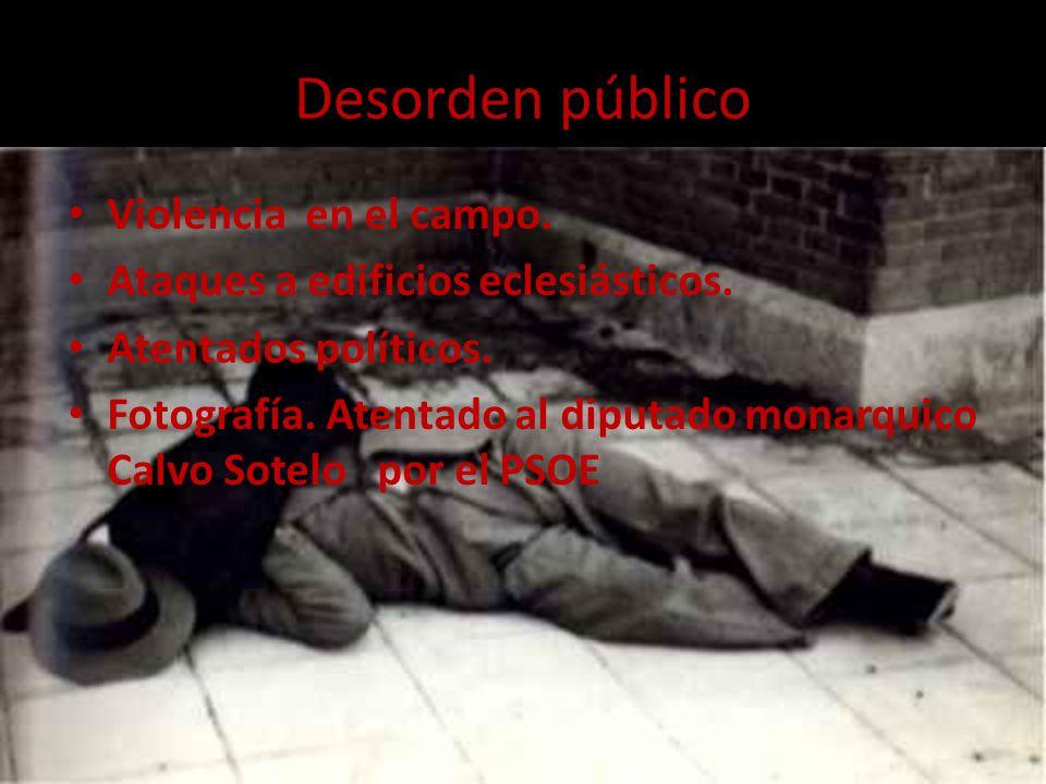 Desorden público Violencia en el campo.Ataques a edificios eclesiásticos.
