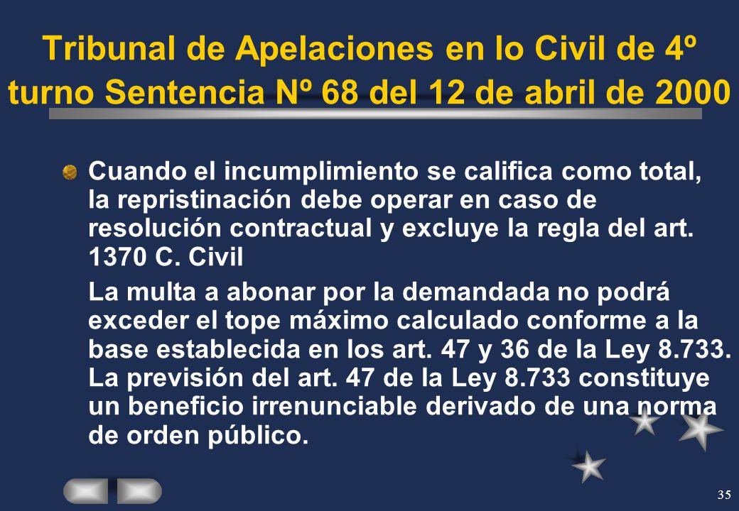 35 Tribunal de Apelaciones en lo Civil de 4º turno Sentencia Nº 68 del 12 de abril de 2000 Cuando el incumplimiento se califica como total, la reprist