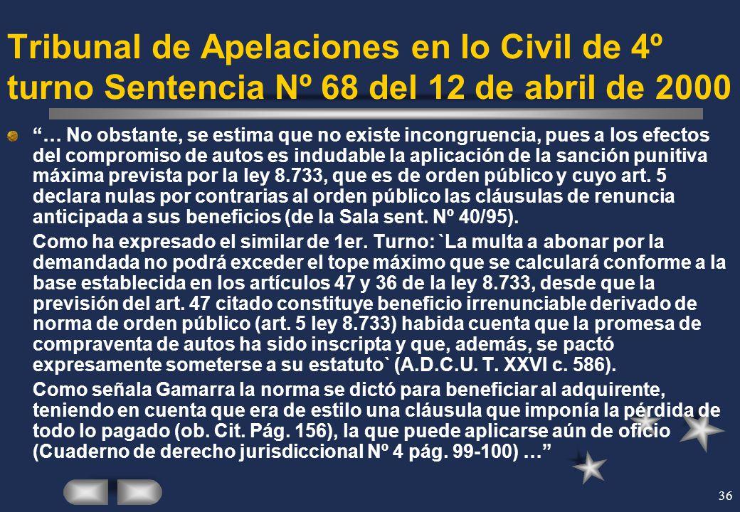 36 Tribunal de Apelaciones en lo Civil de 4º turno Sentencia Nº 68 del 12 de abril de 2000 … No obstante, se estima que no existe incongruencia, pues