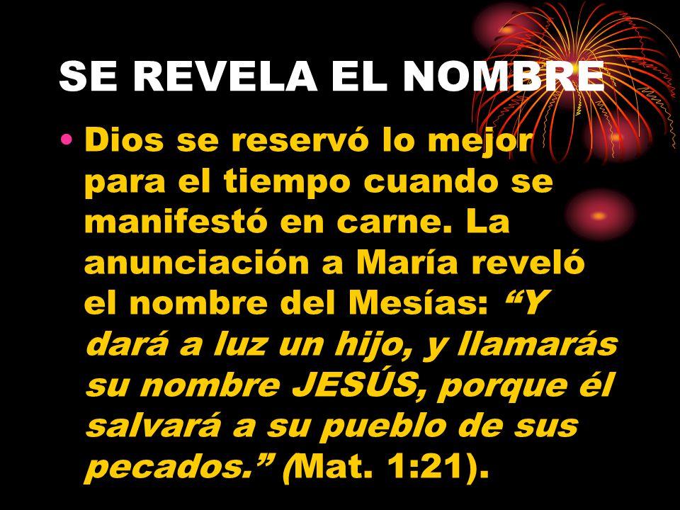 EL NOMBRE ESCONDIDO atributos del Nombre nuevo del Eterno: Porque un niño nos es nacido, hijo nos es dado, y el principado sobre su hombro; y se llama