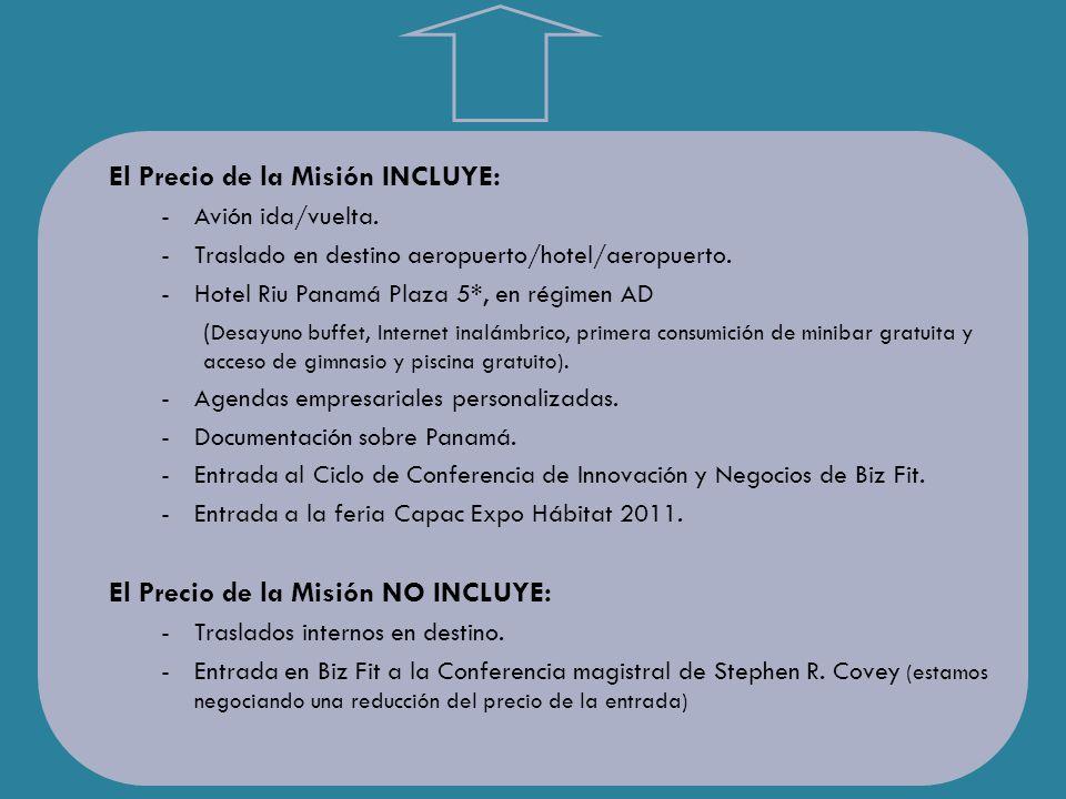 El Precio de la Misión INCLUYE: -Avión ida/vuelta.