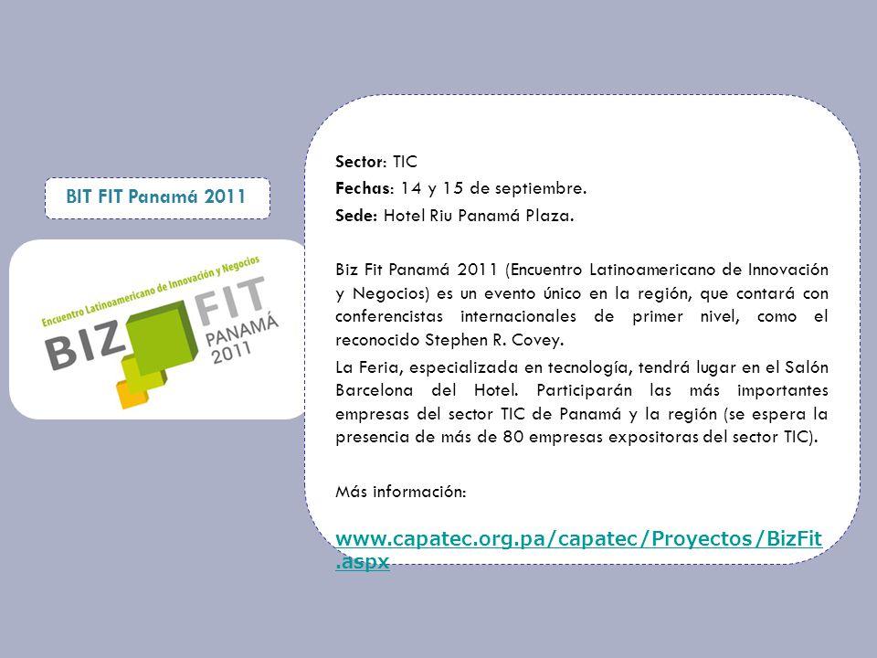 Sector: TIC Fechas: 14 y 15 de septiembre. Sede: Hotel Riu Panamá Plaza.