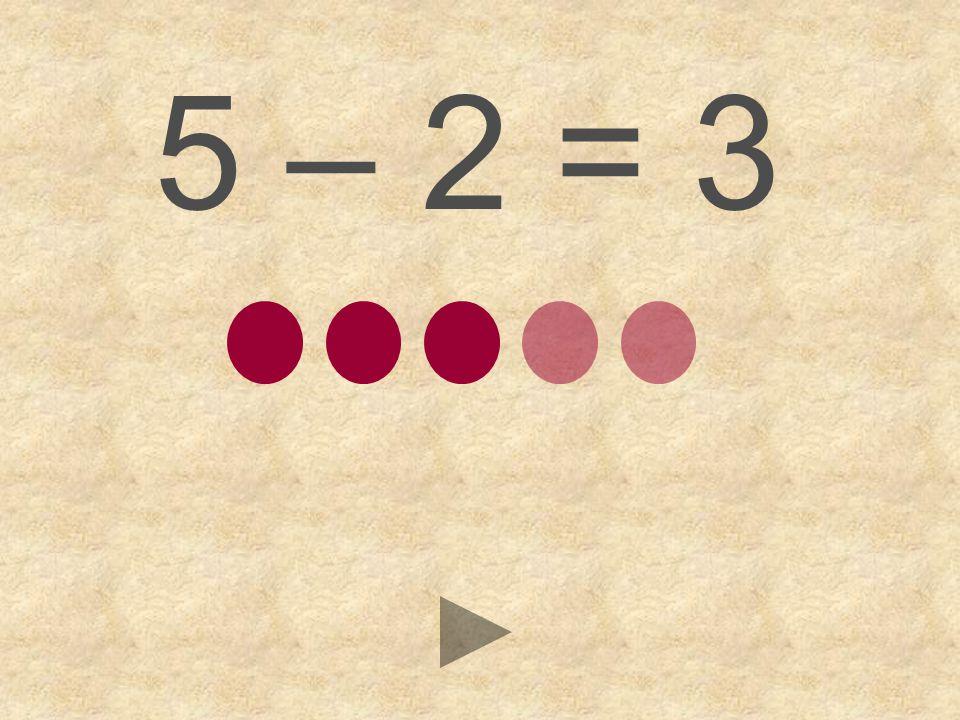 5 – 2 = 423