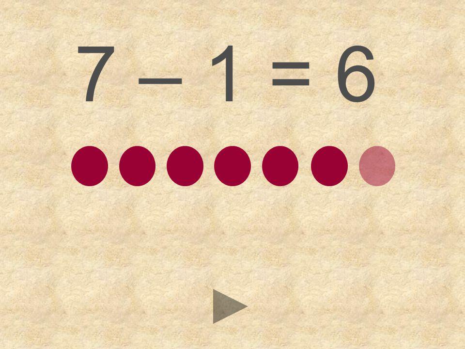 7 – 1 = 764